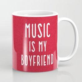 Music Is Boyfriend Quote Coffee Mug
