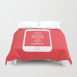app burnout Duvet Cover