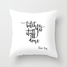 Boss lady Bitches Get Stuff Done Tina Fey Quote Printable Art Office Decor Office Wall Art Gift For Throw Pillow