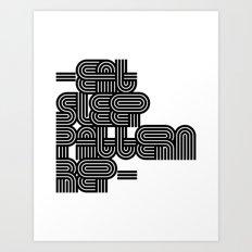 Eat Sleep Pattern Repeat Repeat Repeat Art Print