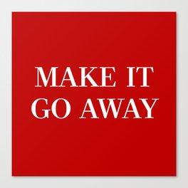 "MAGA-Style ""Make it Go Away"" Canvas Print"