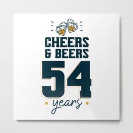 Cheers & Beers 54 years Metal Print