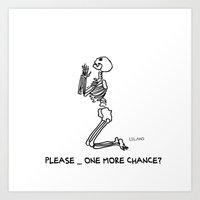 Please ... one more chance? Art Print