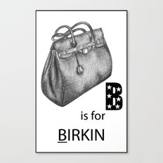 B is for Birkin Canvas Print