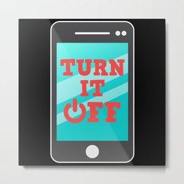 Turn of your Smartphone Social Media detox Offline Metal Print