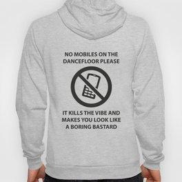 No mobile phones allowed on the dancefloor Hoody