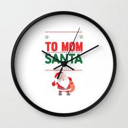 Be Nice to Mom Santa is Watching Funny Holiday T-shirt Wall Clock
