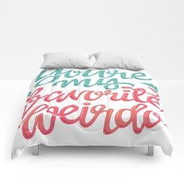 You're my favorite weirdo Comforters