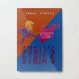 Seems Pretty Syria's Metal Print