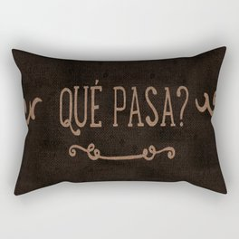QUÈ PASA? NEVER STOP EXPLORING XXI Rectangular Pillow