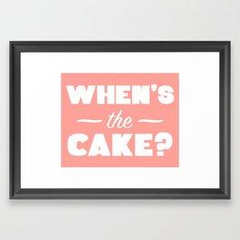 When's The Cake? Framed Art Print