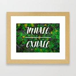Inhale and Exhale Framed Art Print