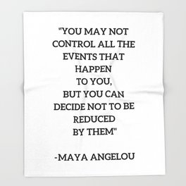 MAYA ANGELOU - WISE WORDS ON CONTROL Throw Blanket