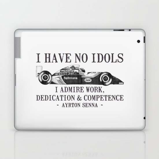 I Have No Idols - Senna Quote Laptop & iPad Skin