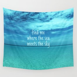 Find me where the sea meets the sky/Varadero beach Wall Tapestry