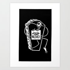 You Are Still Alive Art Print