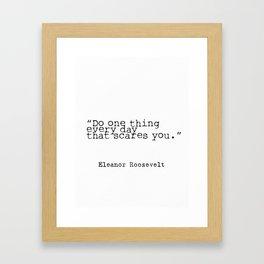 Eleanor Roosevelt quote Framed Art Print