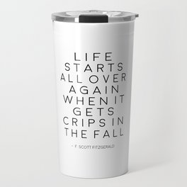 Life Starts All Over Again When It Gets Crips In The Fall,Bar Decor,Home Bar Art,Quote Prints,Great Travel Mug