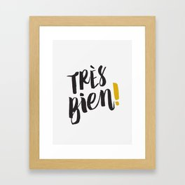 Très Bien on White Framed Art Print