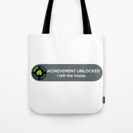 """""""ACHIEVEMENT UNLOCKED: I left the House"""" Funny Quote Tote Bag"""