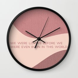 We were lovers before Wall Clock