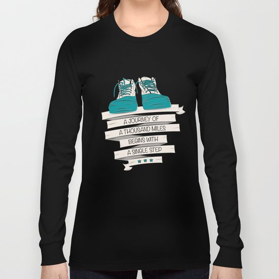 a journey of a thousand miles begins with a single step Long Sleeve T-shirt