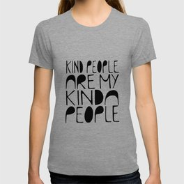 KIND PEOPLE ARE MY KINDA PEOPLE Handlettered quote typography T-shirt