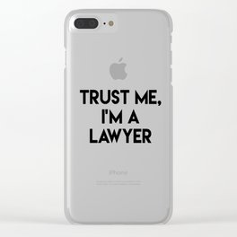 Trust me I'm a lawyer Clear iPhone Case