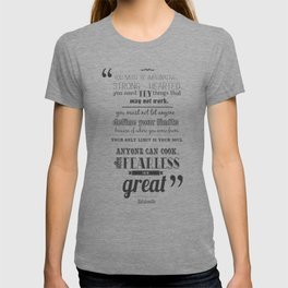 only the fearless can be great.. - Ratatouille T-shirt