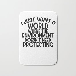 A World Where Environment Doesn't Need Protecting Bath Mat