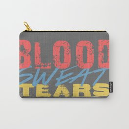 Blood, Sweat, & Tears Carry-All Pouch