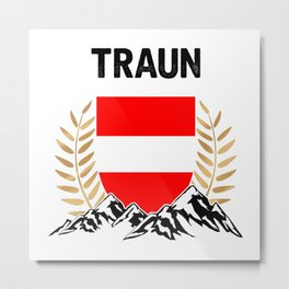Traun Austria Alps TShirt Austria Flag Shirt Austrian Alps Gift Idea  Metal Print
