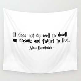 Albus Dumbledore - It does well not to dwell quote - HarryPotter Wall Tapestry