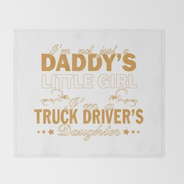 I'm a Truck Driver's Daughter Throw Blanket