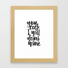 Funny Wall Art You Cook I Will Drink Wine Wine Typography Print Funny Kitchen Art Print Anniversary Framed Art Print