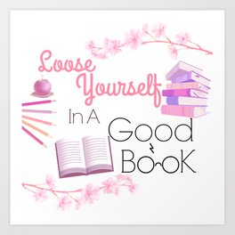 Loose Yourself In A Good Book Art Print