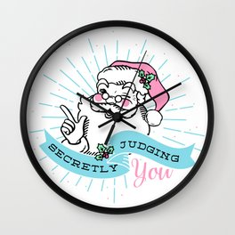 Santa is Secretly Judging You Wall Clock