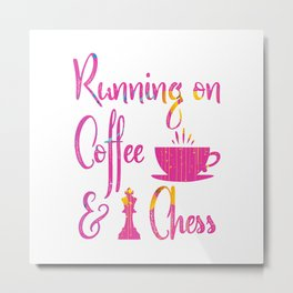 Running on Coffee and Chess Player Metal Print
