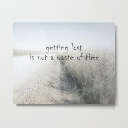 Quote Getting Lost On Country Road Metal Print