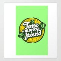 Time is money friend. Art Print