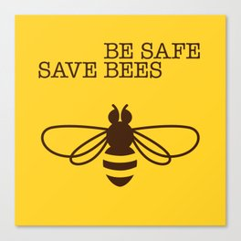 Be safe - save bees Canvas Print