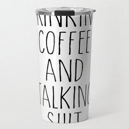 drinking coffee & talking shit tee! Travel Mug