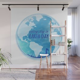 Every Day Is Earth Day - Blue 04 Wall Mural