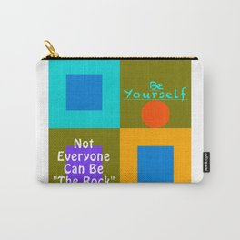 Be Yourself TR Carry-All Pouch