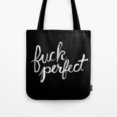 Fuck Perfect Tote Bag