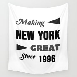 Making New York Great Since 1996 Wall Tapestry