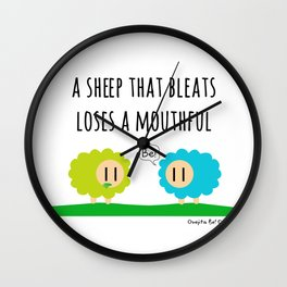 A sheep that bleats loses a mouthful Wall Clock
