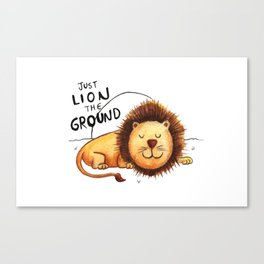 Just Lion the ground Canvas Print
