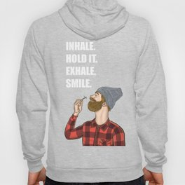 Inhale. Hold. Exhale. Smile. | Weed Lover Story  Hoody