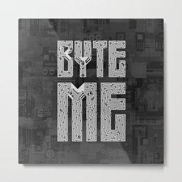 Byte Me Metal Print